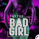 Jay Tee - Bad Girl