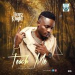 Music: Henry Knight - Teach Me [New Song]