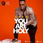 Music: Eben - You Are Holy