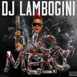 MP3 : DJ Lambogini ft. M.I - No Mercy