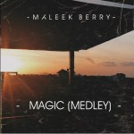 MP3 : Maleek Berry - Magic (Medley)