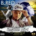 MP3 : B Red Ft Davido - Insane Girl