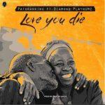 MP3 : Patoranking ft. Diamond Platnumz - Love You Die