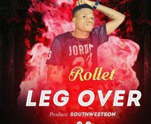 MP3 : Rollet - Leg Over (Prod. Southwestson)