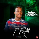 MP3 : Iphy Godwin - You Reign