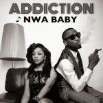 MP3 : Addiction - Nwa Baby (Prod by Rhythm)