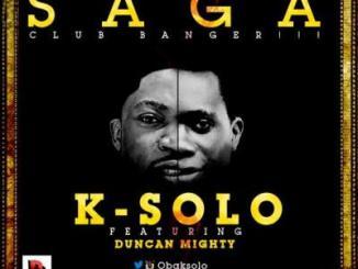 MP3 : K-Solo - Saga ft. Duncan Mighty