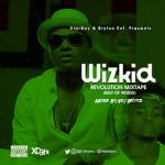 Mixtape: DJ Brytos - Wizkid Revolution Mix (BEST OF WIZKID)