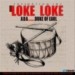 MP3 : Ada ft Duke Of Earl - Loke Loke