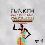 MP3 : Wande Coal - Funkeh