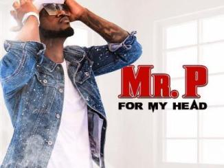 MP3 : Mr. P - For My Head
