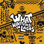 """""""What Happens In Lagos"""" Is Officially Out And Up For Grabs"""