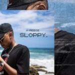 MP3 : A-Reece - Sloppy