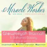 MP3 : Glowreeyah Braimah - Miracle Worker Ft. Nathaniel Bassey