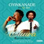 MP3 : Oyinkanade - Oluwa Ft QDOt
