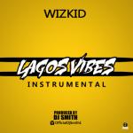 INSTRUMENTAL: Wizkid - Lagos Vibes (Prod. DJ Smith)