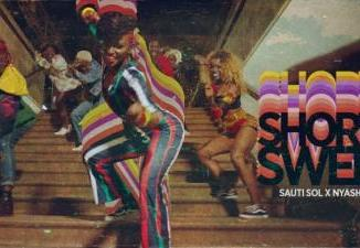 VIDEO: Sauti Sol - Short N Sweet Ft. Nyashinski