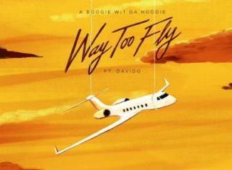 Music: A Boogie Wit Da Hoodie ft. Davido - Way Too Fly