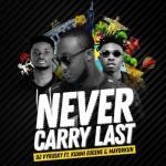 Music: DJ Vyrusky ft. Mayorkun x Kuami Eugene - Never Carry Last