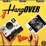 MP3 : Deekay - Hangover Ft. Davido X Peruzzi