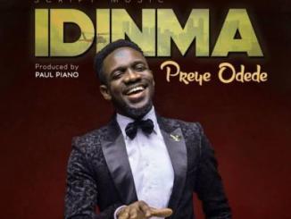 MP3 : Preye Odede - Idinma (You Are Good)