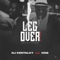 MP3 : DJ Kentalky x CDQ - Leg Over