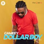 MP3 : Cameey - Dollar Boy