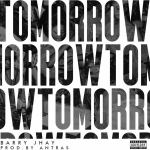 MP3 : Barry Jhay - Tomorrow (Prod. Antras)