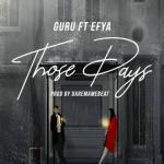 MP3 : Guru - Those Days ft Efya
