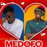 MP3 : Article Wan - Medofo ft. Kofi Mole