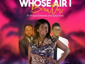 MP3 : Aslyn Hanoch - Whose Air I Breath ft Prospa Ochimana x Japhy Davis