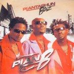 Plantashun Boiz Plan B