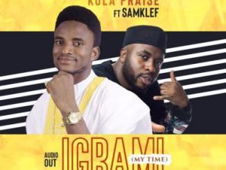VIDEO: Kola Praise ft. Samklef - Igba Mi