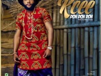 MP3: Kcee - Doh Doh Doh