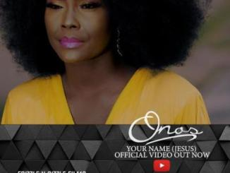 VIDEO: Onos - Your Name (Jesus)