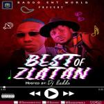MIXTAPE: DJ Baddo - Best Of Zlatan Mix