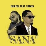 MP3: Ben Pol – Sana Ft. Timaya