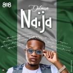 MP3: Dotman - Naija (SayNoToXenophobia)