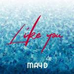 MP3: May D - Like You