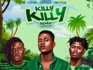MP3: Larruso - Killy Killy (Remix) ft. Stonebwoy x Kwesi Arthur