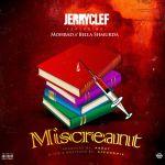 MP3: JerryClef - Miscreant ft. Bella Shmurda x Mohbad