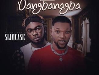 MP3: Ajura - Dangbanagba Ft. Slimcase