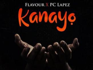 MP3: Flavour x PC Lapez - Kanayo