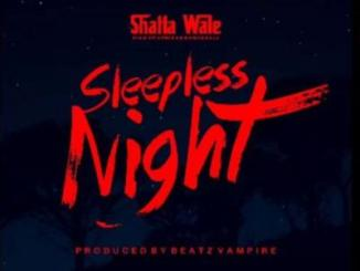 MP3: Shatta Wale - Sleepless Night