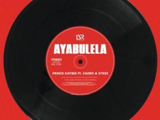 Prince Kaybee ft. Caiiro, Sykes - Ayabulela