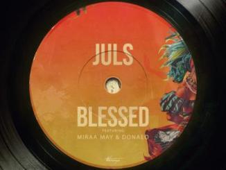Juls ft. Miraa May, Donae'o - Blessed