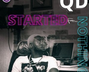 QD - Started From Nothing (Freestyle)