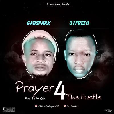 Gabspark Ft. 31Fresh - Prayer For The Hustle