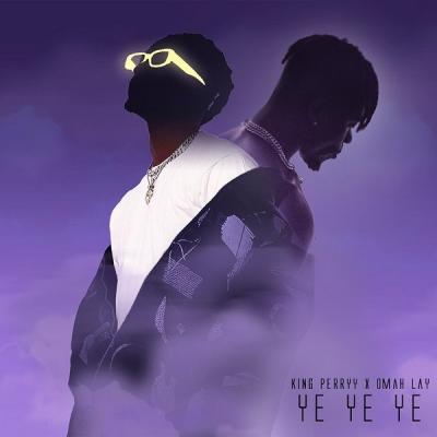 Omah Lay ft. King Perryy - Ye Ye Ye (Remix)