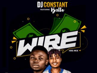 Dj Constant Ft. Ballo - Wire